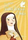 La storia di santa Teresa d'Avila. Ediz. illustrata