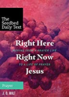 Right Here Right Now Jesus: Moving from
