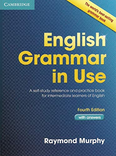English Grammar in Use 4th with Answers: A Self-Study Reference and Practice Book for Intermediate Learners of English