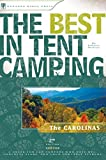 Molloy The Best in Tent Camping: The Carolinas: a Guide for Car Campers Who Hate RV's, Concrete Slabs, and Loud Portable Stereos