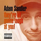 They're All Gonna Laugh At You! [Explicit]