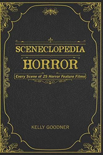 Sceneclopedia: Horror: Every Scene of 25 Horror Films