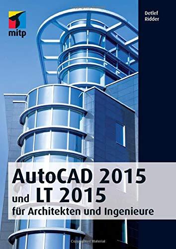 AutoCad 2015 und Lt 2015 für Architekten und Ingenieure (mitp Grafik)