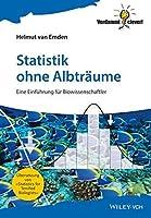 Statistik ohne Albtraume: Eine Einfuhrung fur Biowissenschaftler (Verdammt clever!) (German Edition) by Unknown(2015-11)