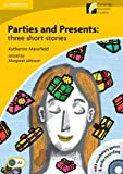 Parties and Presents with CD-ROM/Audio CD: Three Short Stories Level 2 Elementary/Lower-Intermediate (Cambridge Discovery Readers, Level 2)