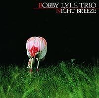 Night Breeze by Bobby Lyle (2014-12-10)