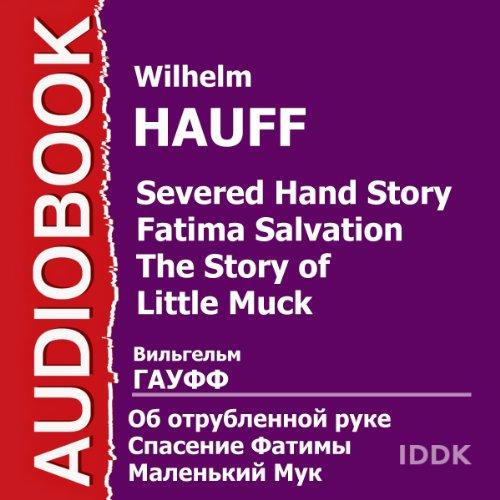 Severed Hand Story. Fatima Salvation. Little Muck [Russian Edition] cover art
