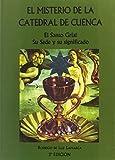 El misterio de la catedral de Cuenca : el santo grial, su sede y significado