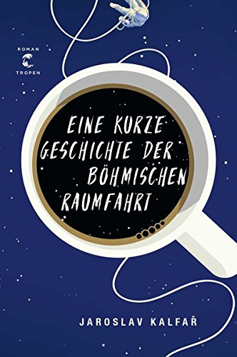 Eine kurze Geschichte der böhmischen Raumfahrt: Roman