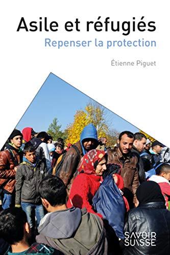 Asile et réfugiés : Repenser la protection