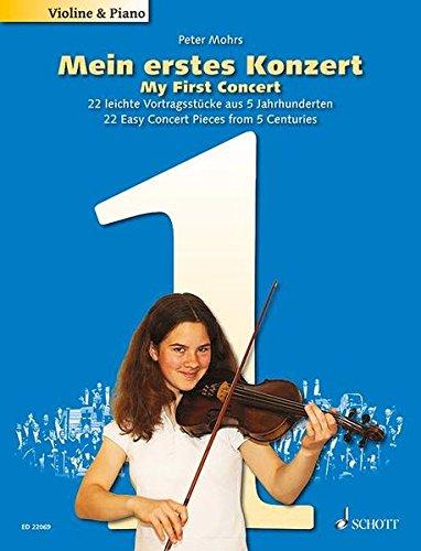 Mein erstes Konzert: 22 leichte Vortragsstücke aus 5 Jahrhunderten. Violine und Klavier. Partitur und Stimme.