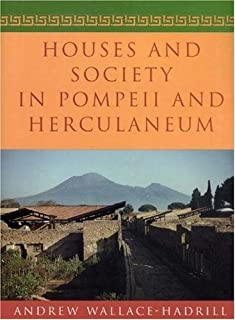 Houses and Society in Pompeii and Herculaneum by Andrew Wallace-Hadrill (1994-05-02)