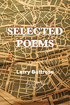 Selected Poems by [Larry Buttrose]