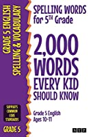 Spelling Words for 5th Grade: 2,000 Words Every Kid Should Know (Grade 5 English Ages 10-11) (2,000 Spelling Words (US Editions))