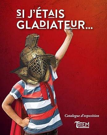 Si jétais gladiateur...