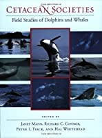 Cetacean Societies: Field Studies of Dolphins and Whales