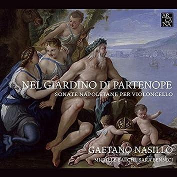 Nel giardino di Partenope: Sonate napoletane per violoncello.