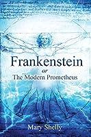 Frankenstein or the Modern Prometheus (Annotated) (Sastrugi Press Classics)