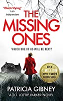 The Missing Ones: An absolutely gripping thriller with a jaw-dropping twist (Detective Lottie Parker)
