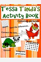 Tessa Tanda's Activity book: Coloring pictures, connecting the dots, spot the differences, find the missing piece, word search, anagrams, quizzes, mazes, puzzles, and games Taschenbuch