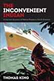 Image of The Inconvenient Indian: A Curious Account of Native People in North America