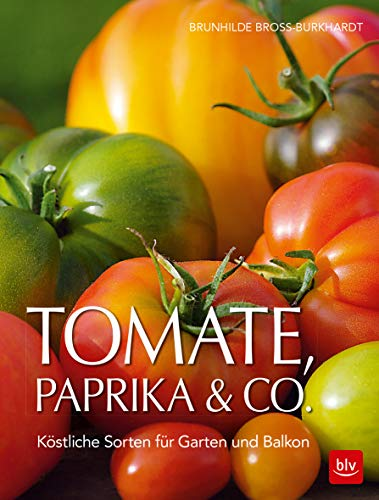 Tomate, Paprika & Co: Köstliche Sorten für Garten und Balkon