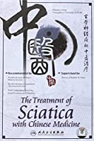 Treatment of Sciatica with Chinese Medicine, The
