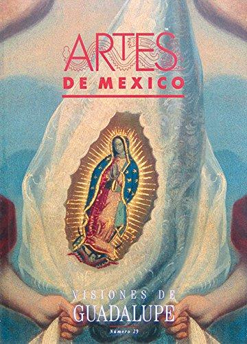 Visiones de Guadalupe/ Visions of Guadalupe