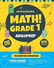 Introducing MATH! Grade 1 by ArgoPrep: 600+ Practice Questions + Comprehensive Overview of Each Topic + Detailed Video Explanations Included  | 1st Grade Math Workbook