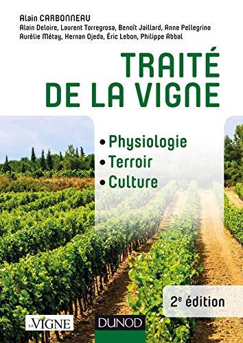 Traité de la vigne - 2e éd. - Physiologie, terroir, culture