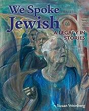 We Spoke Jewish: A Legacy in Stories