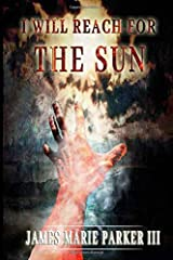 I Will Reach For The Sun Paperback