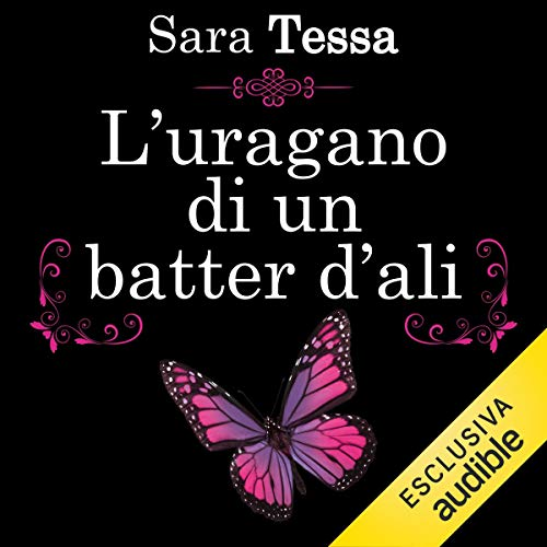 L'uragano di un batter d'ali audiobook cover art