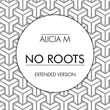 No Roots (Extended Version)