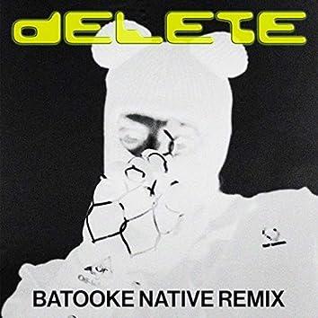 Delete (Batooke Native Remix)