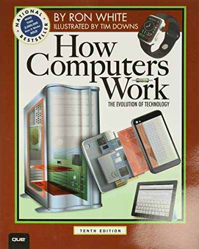 Compare Textbook Prices for How Computers Work: The Evolution of Technology,  How It Works 10 Edition ISBN 8601410738372 by Ron White,Timothy Edward Downs