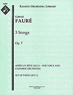3 Songs, Op.7 (Après un rêve (No.1) – for voice and chamber orchestra): Set of Parts [A4005]