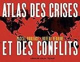 Atlas des crises et des conflits - 4e éd.