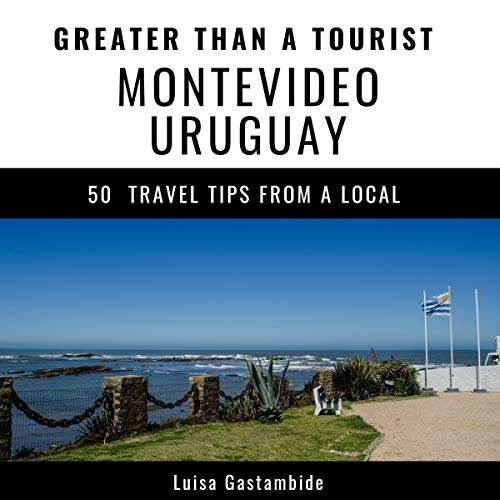 Greater Than a Tourist- Montevideo Uruguay: Fifty Travel Tips from a Local                   By:                                                                                                                                 Luisa Gastambide,                                                                                        Greater Than a Tourist                               Narrated by:                                                                                                                                 Robert Parson                      Length: 1 hr and 6 mins     Not rated yet     Overall 0.0