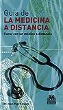 GUÍA DE LA MEDICINA A DISTANCIA -Tomo II-. Curar con un médico a distancia (Color): 2