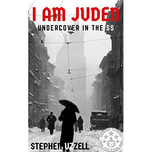 I Am Juden: Undercover in the SS (Revised & Fully Updated) (English Edition)