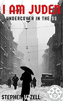 I Am Juden: Undercover in the SS (Revised & Fully Updated) by [Stephen Uzzell]