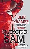 Silencing Sam: A Novel (Riley Spartz Book 3)
