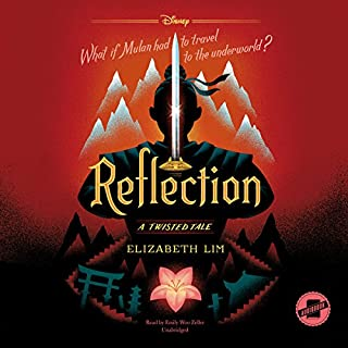 Reflection     A Twisted Tale Series, Book 4              By:                                                                                                                                 Elizabeth Lim                               Narrated by:                                                                                                                                 Emily Woo Zeller                      Length: 9 hrs and 37 mins     58 ratings     Overall 4.6
