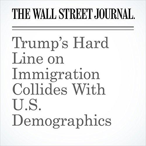 Trump's Hard Line on Immigration Collides With U.S. Demographics copertina