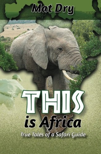 THIS is Africa by Mat Dry (2014-09-07)