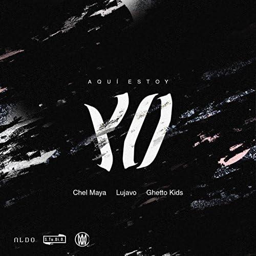 Chel Maya feat. Lujavo & Ghetto Kids