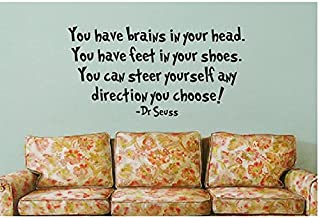 You have brains in your head. You have feet in your shoes. You can steer yourself any direction you choose - Vinyl Dr Seuss Wall Decal (multiple sizes) (Black, 30 inch wide x 15.25 inch tall)