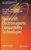 Spacecraft Electromagnetic Compatibility Technologies (Space Science and Technologies)