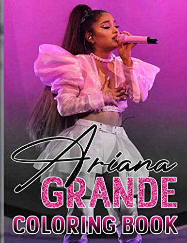 Ariana Grande Coloring Book: Premium Unofficial Adults Coloring Books